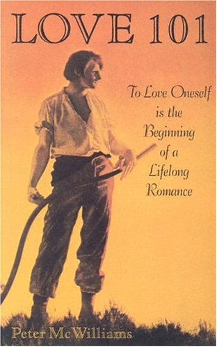 9780931580703: Love 101: To Love Oneself is the Beginning of a Lifelong Romance (The Life 101 Series)