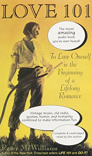 Love 101: To Love Oneself Is the Beginning of a Lifelong Romance (The Life 101 Series) (0931580714) by Peter McWilliams