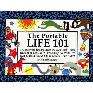 9780931580901: Portable Life 101: 179 Essential Lessons from the N Y Times Bestseller Life 101 : Everything We Wish We Had Learned About Life in School-But Didn't