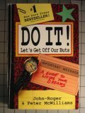 Do It!: Let's Get Off Our Buts: McWilliams, John Roger,