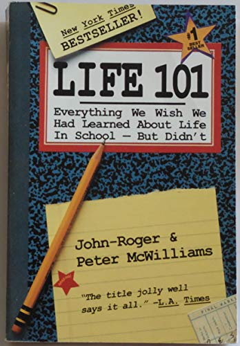 9780931580970: LIFE 101: EVERYTHING WE WISH WE HAD LEARNED ABOUT LIFE IN SCHOOL-- BUT DIDN\'T