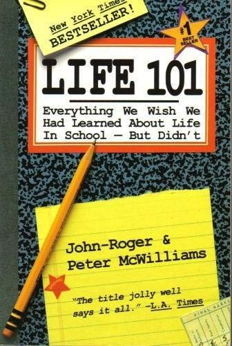 9780931580970: Life 101: Everything We Wish We Had Learned about Life in School-- But Didn't