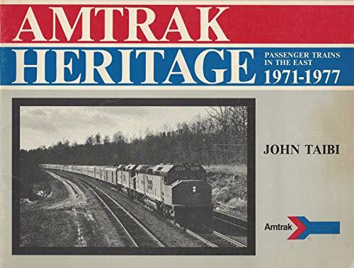 Amtrak Heritage: Passenger Trains in the East,: Taibi, John