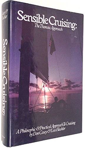 9780931595011: Sensible Cruising: The Thoreau Approach : A Philosophic and Practical Approach to Cruising