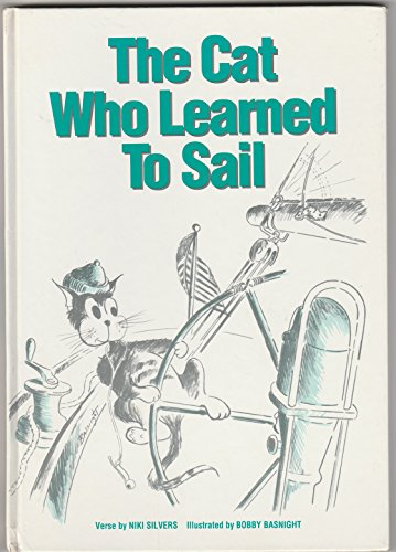 The Cat Who Learned to Sail: Silvers, Niki