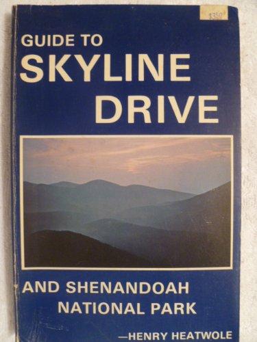 9780931606106: Guide to Skyline Drive and Shenandoah National Park (Bulletin / Shenandoah Natural History Association)