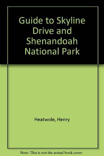9780931606137: Guide to Skyline Drive and Shenandoah National Park (Bulletin / Shenandoah Natural History Association)
