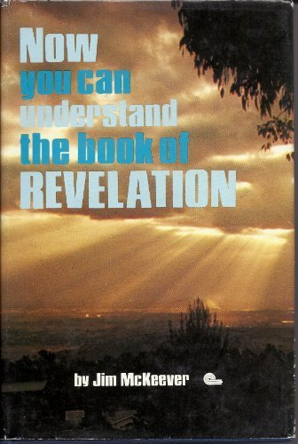 9780931608070: Now You Can Understand the Book of Revelation
