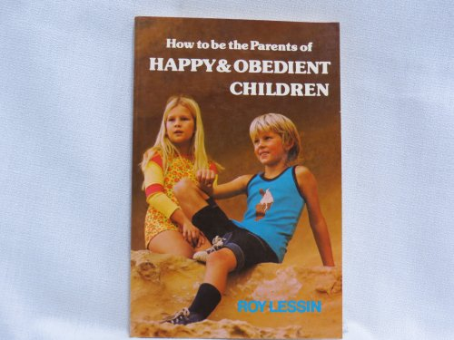 9780931608155: How to Be a Parent of Happy Obedient Children