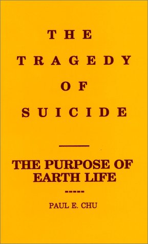 9780931610059: The Tragedy of Suicide/the Purpose of Earth Life