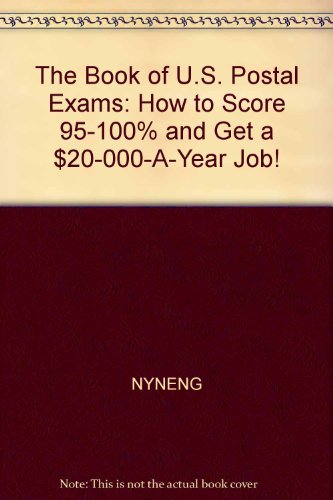 9780931613029: The book of U.S. postal exams: How to score 95-100% and get a $20,000-a-year job!