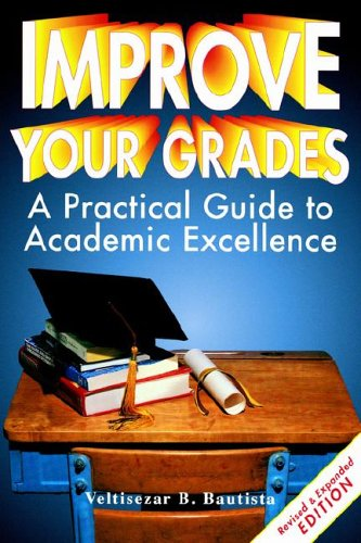 9780931613067: Improve Your Grades: A Practical Guide to Academic Excellence
