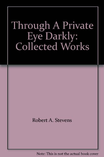 Through A Private Eye Darkly: Collected Works
