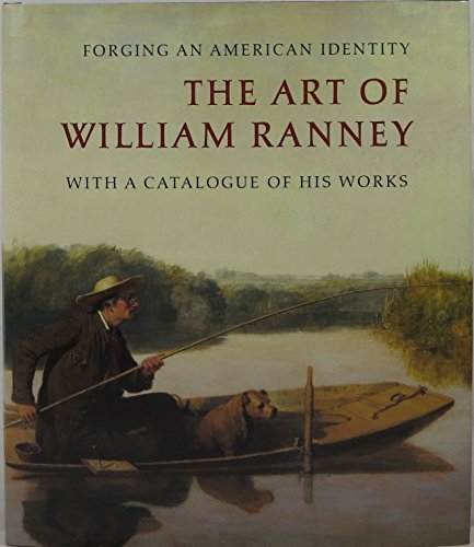 Forging an American Identity: The Art of William Ranney, With a Catalogue of His Works (9780931618611) by Linda Bantel; Peter H. Hassrick
