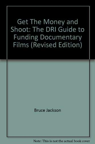 9780931627002: Title: Get The Money and Shoot The DRI Guide to Funding D