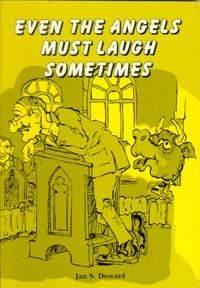 Even the Angels Must Laugh Sometimes: Jan S. Doward