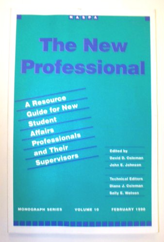 The New Professional: A Resource Guide for: David D. Coleman