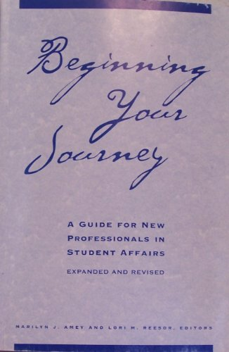 9780931654305: Beginning Your Journey : A Guide for New Professionals in Student Affairs