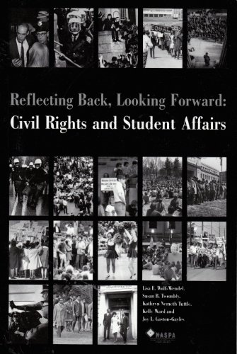 Reflecting Back, Looking Forward : Civil Rights and Student Affairs: Lisa E. Wolf-Wendel