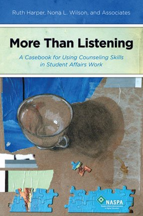9780931654633: More Than Listening: A Casebook for Using Counseling Skills in Student Affairs Work