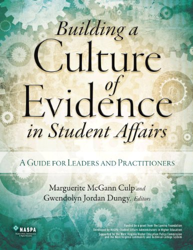 9780931654770: Building a Culture of Evidence in Student Affairs: A Guide for Leaders and Practitioners