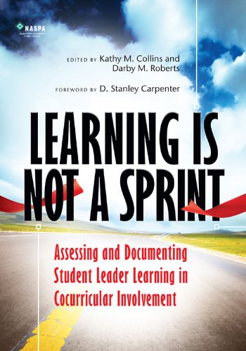 9780931654992: Learning Is Not a Sprint Assessing and Documenting Student Leader Learning in Cocurricular Involvement