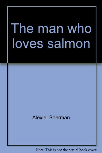 9780931659409: The man who loves salmon