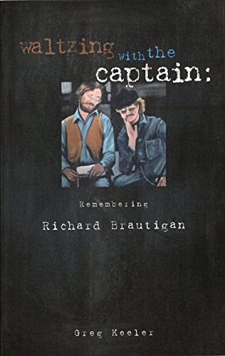 9780931659935: Waltzing With The Captain: Remembering Richard Brautigan