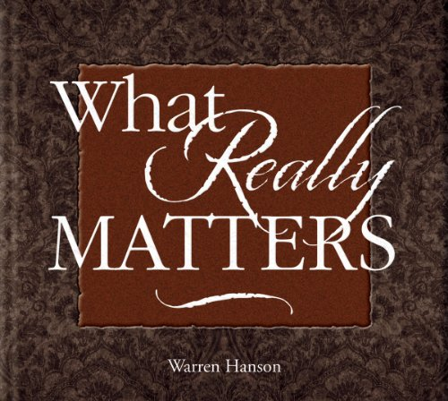 9780931674785: What Really Matters