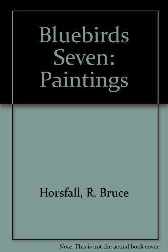 Bluebirds Seven: Paintings by R. Bruce Horsfall