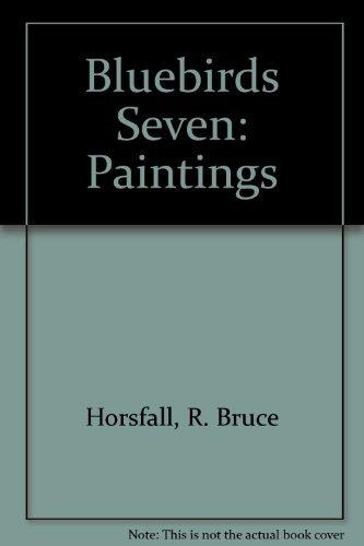 Bluebirds Seven: Horsfall, R. Bruce