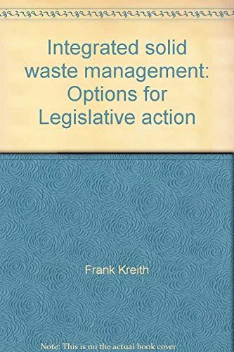 Integrated solid waste management: Options for Legislative