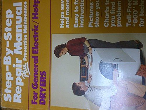 Step By Step Dryer Repair Manual for: General Electric
