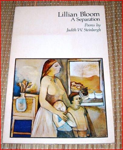 Lillian Bloom, A Separation: STEINBERGH, Judith W.