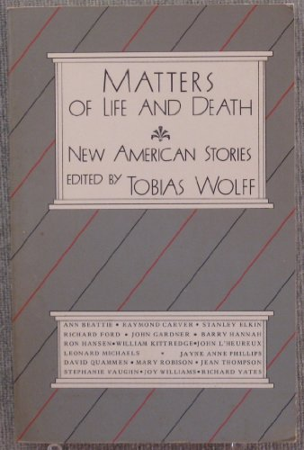 Matters Of Life And Death: New American Stories.: Wolff, Tobias (editor).