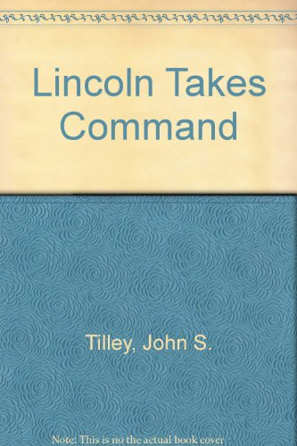 Lincoln Takes Command: John S. Tilley