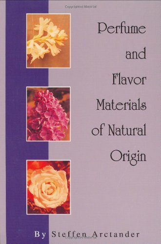 9780931710360: Perfume and Flavor Materials of Natural Origin