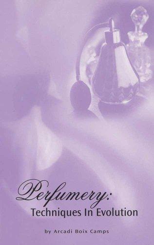 9780931710728: Perfumery Techniques in Evolution
