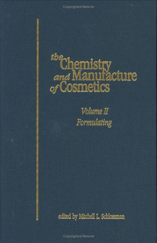 9780931710766: The Chemistry and Manufacture of Cosmetics Volume II : Formulating