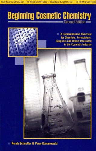 9780931710988: Beginning Cosmetic Chemistry: An Overview for Chemists, Formulators, Suppliers and Others Interested in the Cosmetic Industry