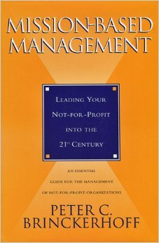 9780931712159: Mission-Based Management: Leading Your Not-For-Profit Into the 21st Century
