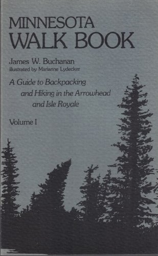 9780931714023: Minnesota Walk Book: A Guide to Backpacking and Hiking in the Arrowhead and Isle Royale