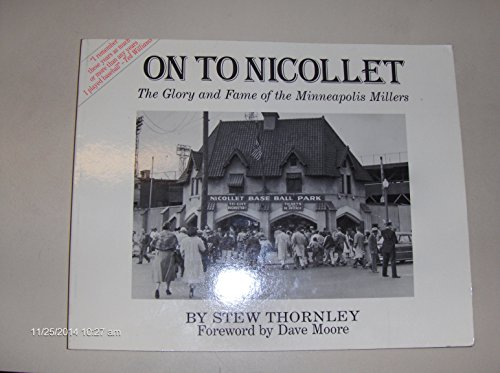 On to Nicollet: The Glory and Fame of the Minneapolis Millers (Signed)