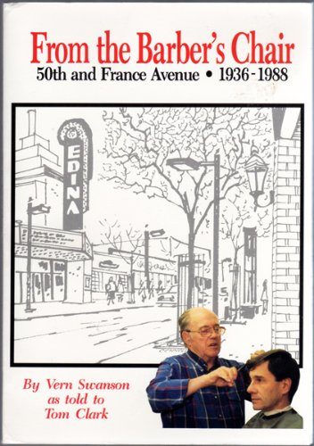 From the Barber's Chair : 50th & France Ave: Swanson, Vern {Author} with Tom Clark {As ...