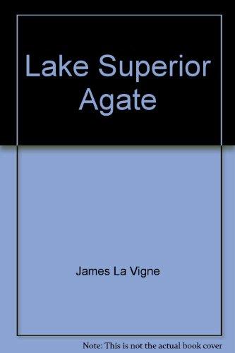 Lake Superior Agate: La Vigne, James;