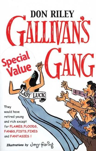 Gallivan's Gang : They Would Have Retired Young and Rich Except for Flames, Floods, Fangs, Fists,...
