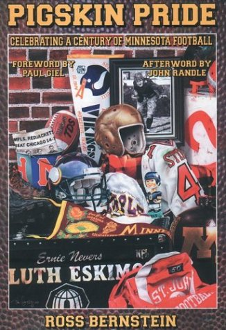 Pigskin Pride: Celebrating a Century of Minnesota Football (0931714877) by Ross Bernstein