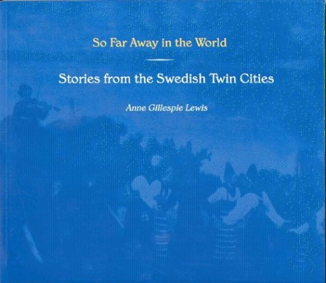 9780931714948: So Far Away in the World: Stories from the Swedish Twin Cities (Minnesota)
