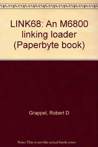 LINK68, an M6800 linking loader: Grappel, Robert D
