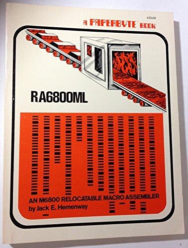 9780931718106: RA6800ML: An M6800 relocatable macro assembler (A PAPERBYTE book)